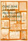 České země za vlády Přemyslovců a Lucemburků - co v učebnicích je i není - pracovní sešit 7.r. ZŠ