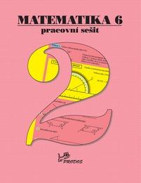 Matematika 6.r. pracovní sešit 2. díl