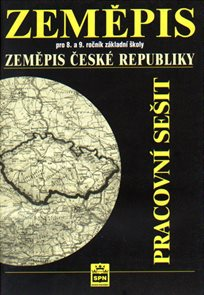 Zeměpis pro 8.a 9.r. Zeměpis České republiky - pracovní sešit