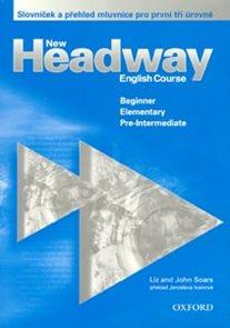 New Headway English Course - Beginner, Elementary, Pre-intermediate - slovníček