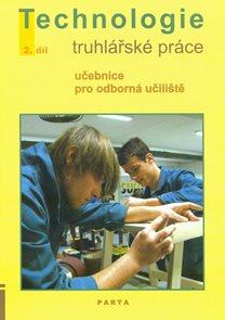 Truhlářské práce, technologie - 2. díl (pro 2. a 3. ročník OU)