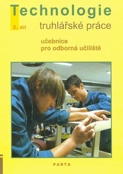 Truhlářské práce, technologie - 2. díl (pro 2. a 3. ročník OU) - Liška Jan - Formát A4, rozsah 120 stran, dvoubarevný tisk, barevná obálka, vazba brožovaná, Sleva 15%