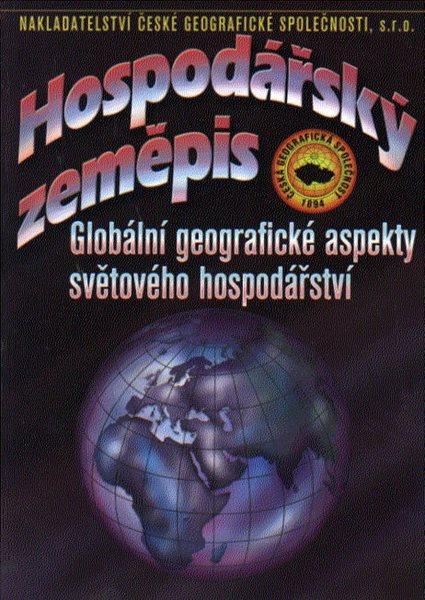 Hospodářský zeměpis - Globální geografické aspekty světového hospodářství - A5, brožovaná