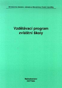 Vzdělávací program speciální a praktické školy I. + II. + III.část