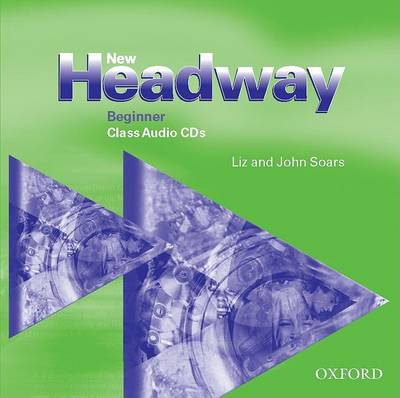 New Headway beginner class Audio CDs - Soars Liz and John