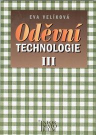 Oděvní technologie III. pro SOŠ a SOU - Velíková Eva - A5, 244 str., 188 obrázků