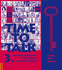 Time to Talk 3. SŠ a JŠ - kniha pro učitele