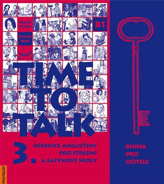 Time to Talk 3. SŠ a JŠ - kniha pro učitele - Peters,Gráf