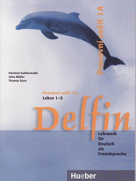 Delfin 1 Pracovní sešit 1A /lekce 1-5/ (Tschechien Ausg.) - Aufderstrase H.,Muller J.,Storz T.