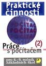 Praktické činnosti-Práce s počítačem 2 pro 6.-9.r. ZŠ