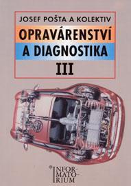 Opravárenství a diagnostika III 3.r. UO Automechanika - Pošta J.