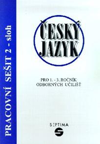 Český jazyk pro 1. - 3. r. OU - Pracovní sešit 2 /sloh/