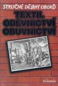 Stručné dějiny oborů - Textil, oděvnictví, obuvnictví