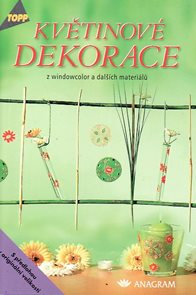 Topp - Květinové dekorace z windowcolor a dalších materiálů