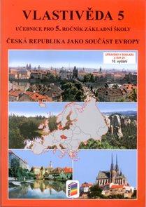 Vlastivěda 5 - Česká republika jako součást Evropy - učebnice pro 5.ročník