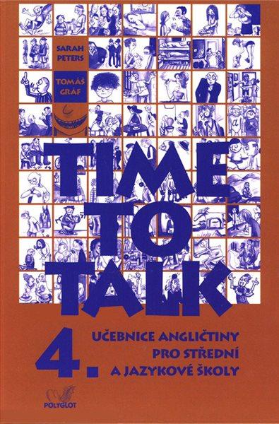 Time to Talk 4. SŠ a JŠ-učebnice - Gráf Tomáš, Peters Sarah, Sleva 15%
