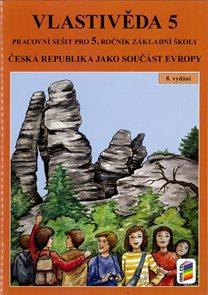 Vlastivěda 5 - Česká republika jako součást Evropy - pracovní sešit pro 5.ročník