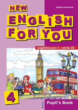 New English for You 4 Pupils Book /učebnice/ 7.r. ZŠ - Kociánová Z.,Kocián P.
