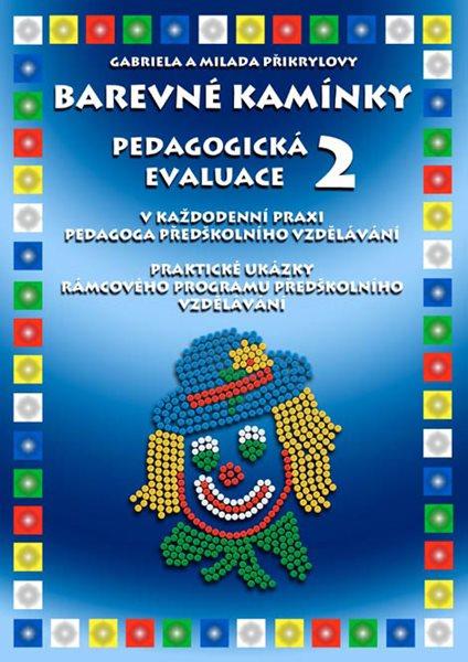 Barevné kamínky - Pedagogická evaluace 2 - Přikrylovy Gabriela a Milada - A4, Sleva 20%