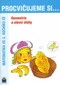 Procvičujeme si-Geometrie a slovní úlohy 3.r.