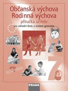 Občanská výchova a Rodinná výchova 7.r.ZŠ a víceletá gymnázia-příručka pro učitele