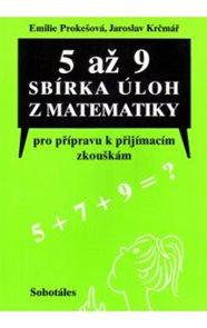 5 až 9 Sbírka úloh z matematiky pro přípravu k přijímacím zkouškám