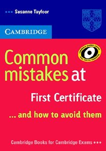 Common mistakes at FCE...and how to avoid them