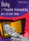 Úlohy z finanční matematiky pro SŠ
