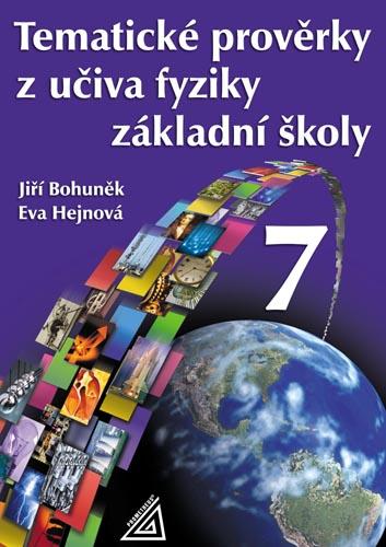 Tematické prověrky z učiva fyziky pro ZŠ 7.r. - Bohuněk,Hejnová