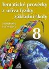 Tematické prověrky z učiva fyziky pro ZŠ 8.r.