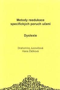 Dyslexie - metody reedukace specifických poruch učení