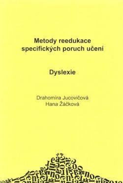 Dyslexie - metody reedukace specifických poruch učení - Jucovičová,Žáčková - A5, šité