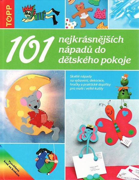 Topp - 101 nejkrásnějších nápadů do dětského pokoje - neuveden - 205×265, vázaná