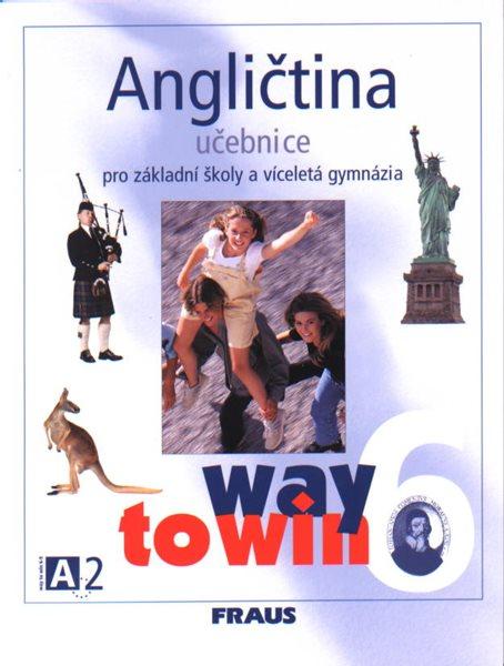 Angličtina 6 Way to Win - Učebnice - Betáková L.,Dvořáková K. - A4
