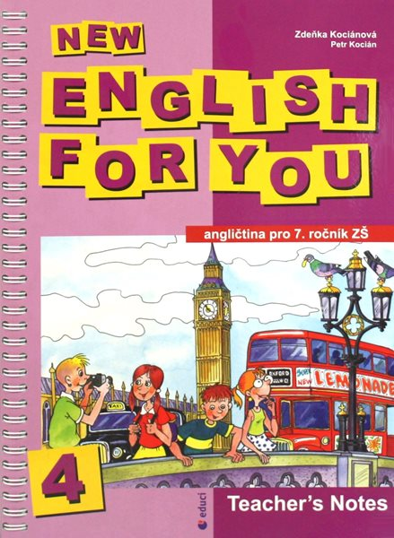 New English for You 4 Teachers Book /metodika/ 7.r.ZŠ - Kociánová,Kocián