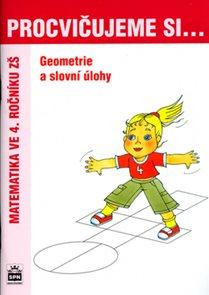 Procvičujeme si - Geometrie a slovní úlohy 4.r.