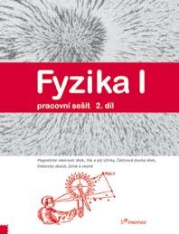 Fyzika I - pracovní sešit 2.díl /Magnetické vlastnosti látek, Síla a její účinky, Částicová stavba l
