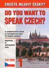 Chcete mluvit česky ? - Do you want to speak czech ? Text Book 1