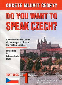 Chcete mluvit česky ? - Do you want to speak czech ? Text Book 1