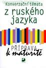 Konverzační témata z ruského jazyka-příprava k maturitě