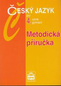 Český jazyk pro 4.r. gymnázií-metodická příručka