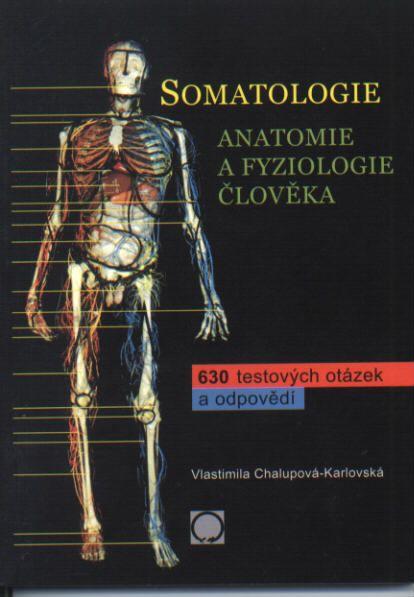 Somatologie-630 testových otázek a odpovědí - Chalupová-Karlovská Vlastimila