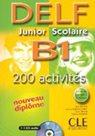 DELF Junior Scolaire B1 200 activités + audio CD