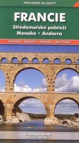Francie - Středomořské pobřeží, Monako, Andorra - průvodce Freytag
