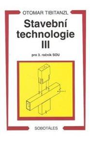 Stavební technologie III pro 3.r. SOU