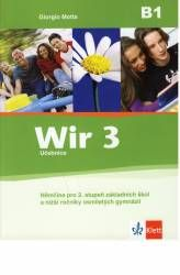 Wir 3 učebnice - Němčina pro 2.stupeň ZŠ a víceletých gymnázií /B1/ nové vydání
