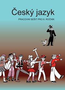 Český jazyk 6.r. - pracovní sešit 2.vydání
