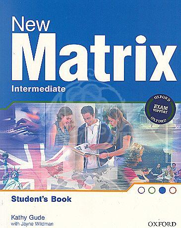 New Matrix Intermediate Students Book - Gude Kathy