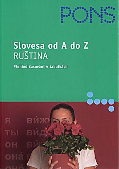 Slovesa od A do Z-Ruština (přehled časování v tabulkách) - Babiel R.,Babiel N.