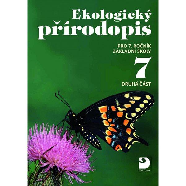 Ekologický přírodopis 7.r. 2.část 3.upravené vydání - Kvasničková,Jeník,Pecina,Froněk,Cais